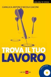 Trova il tuo lavoro - Gianluca Antoni Nicola Giaconi - Il Sole 24 Ore