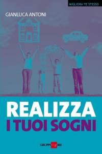 Realizza i tuoi sogni -Gianluca Antoni